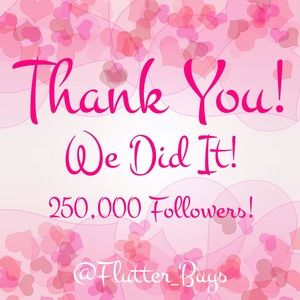 Other - 🙌💕THANK YOU!! WE DID IT!! 250,000 FOLLOWERS!💕🙌